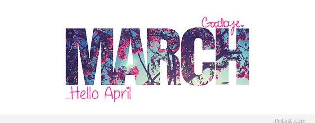 goodbye-march-hello-april-cool-139438453684kgn.jpg